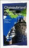 Memoires d'Outre-Tombe, première partie : livres I à V par Chateaubriand