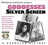Goddesses of the Silver Screen: Marilyn Monroe, Sophia Loren, Betty Gable, Jane Mansfield, Brigitte Bardot, Rita Hayworth, Ann-Margret (Docubook)