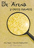 De Arena Y Otros Cuentos/of Sand And Other Stories (Spanish Edition)
