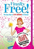 Allen Carr's Finally Free! The Easy Way to Stop Smoking for Women