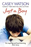 Just a Boy: An Inspiring and Heartwarming True Story
