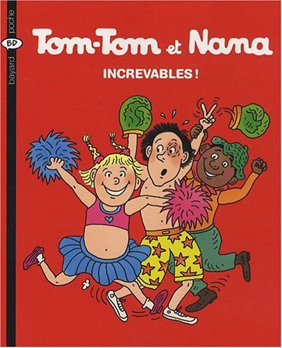 Tom-Tom et Nana n° 34<br /> Increvables !