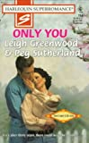 img - for Only You (Harlequin SuperRomance, No. 754) book / textbook / text book