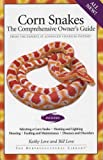 Corn Snakes: The Comprehensive Owner's Guide (Herpetocultural Library, The) (1882770706) by Love, Kathy