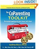 The CoParenting Toolkit: The Essential Supplement for Mom's House, Dad's House