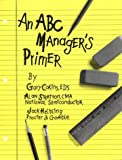 img - for An ABC Manager's Primer: Straight Talk on Activity-Based Costing book / textbook / text book