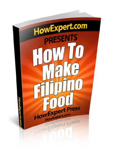How To Cook Filipino Food - Your Step-By-Step Guide To Cooking Filipino Food