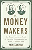 "Eric Rauchway, ""The Money Makers: How Roosevelt and Keynes Ended the Depression, Defeated Fascism, and Secured a Prosperous Peace"" (Basic Books, 2015)"