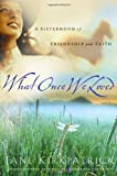 What Once We Loved (Kinship and Courage Series #3) (1578562341) by Kirkpatrick, Jane