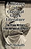 img - for A History of Classical Greek Literature: The Prose Writers From Herodotus to Plato book / textbook / text book