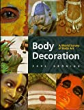 Body Decoration: A World Survey of Body Art (0865659974) by Groning, Karl