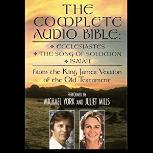 The Complete Audio Bible: Ecclesiastes, The Song of Solomon, and Isaiah From the King James Version of the Old Testament | [Phoenix Books]