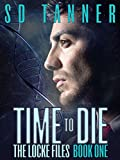 Time to Die: The Locke Files Book One