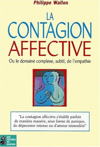 La Contagion affective : ou le domaine complexe,subtil,de l'empathie