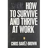 SHINE: How To Survive And Thrive At Workby Chris Barez-Brown