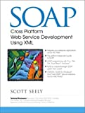 SOAP: Cross Platform Web Services Development Using XML
