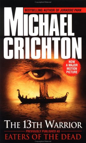 Eaters of the Dead (Previously The 13th Warrior), MICHAEL CRICHTON
