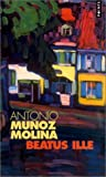 Beatus ille (French Edition) (2020512564) by Munoz Molina, Antonio
