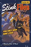 img - for The Stink Files, Dossier 003: You Only Have Nine Lives (Stink Files) book / textbook / text book