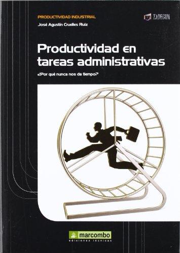 Productividad en las tareas administrativas: ¿Por qué nunca nos da tiempo?