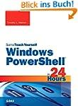 Windows PowerShell in 24 Hours, Sams...