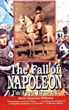 By David Hamilton-Williams The Fall of Napoleon: The Final Betrayal (1st Frist Edition) [Paperback]