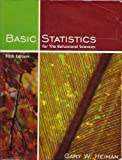Basic Statistics for the Behavioral Sciences (0618733299) by Gary W. Heiman