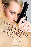 Life's a Bitch. So am I.: Rachel Cord Confidential Investigations (Volume 1)