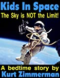 img - for Kids In Space (The Sky is NOT the Limit!) book / textbook / text book