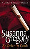 Susanna Gregory An Order For Death: 7: The Seventh Chronicle of Matthew Bartholomew (Chronicles of Matthew Bartholomew)