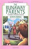 The Runaway Parents: A Parable of Problem Parents (Spirit Flyer) (0830812059) by Bibee, John