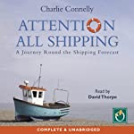 Attention All Shipping | Charlie Connelly