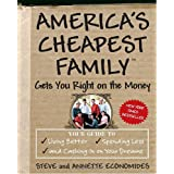 America's Cheapest Family Gets You Right on the Money: Your Guide to Living Better, Spending Less, and Cashing in on Your Dreams ~ Annette Economides