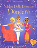 Fiona Watt Sticker Dolly Dressing: Dancers (Usborne Sticker Dolly Dressing)