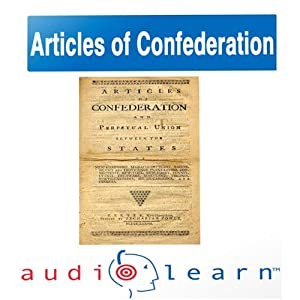 The Articles of Confederation AudioLearn Follow-Along Manual: AudioLearn US History Series | [AudioLearn Editors]