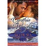 Silver Sea: A Raveneau/Beauvisage Family Historical Romance (Raveneau Novels Book 3) ~ Cynthia Wright