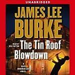The Tin Roof Blowdown: A Dave Robiche...