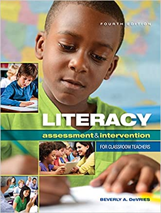 Literacy Assessment & Intervention for Classroom Teachers written by Beverly A. DeVries