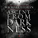 Ascent from Darkness: How Satan's Soldier Became God's Warrior Audiobook by Michael Leehan Narrated by Paul Boehmer