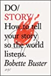 Do Story: How to Tell Your Story So t...