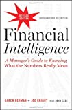 Financial Intelligence, Revised Edition: A Managers Guide to Knowing What the Numbers Really Mean