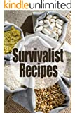 Survivalist Recipes - The Ultimate Guide