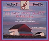 Kohon Quartet Franklin, Foote, Griffes et al: Early String Quartet in the U.S.A.