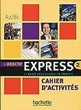 Objectif Express 2 A2/B1 : Cahier d'activités