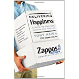 Delivering Happiness: A Path to Profits, Passion, and Purpose ~ Tony Hsieh