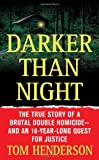 img - for Darker than Night: The True Story of a Brutal Double Homicide and an 18-Year Long Quest for Justice (St. Martin's True Crime Library) book / textbook / text book