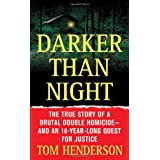 Darker than Night: The True Story of a Brutal Double Homicide and an 18-Year Long Quest for Justice (St. Martin's True Crime Library) ~ Tom Henderson