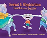 Howard B. Wigglebottom Learns About Bullies [Hardcover]
