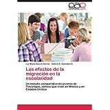 Los Efectos de La Migraci N En La Escolaridad: Un estudio comparativo de jóvenes de Tlacuitapa, Jalisco que viven...