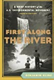 img - for First Along the River: A Brief History of the U.S. Environmental Movement book / textbook / text book
